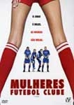 Mulheres Futebol Clube - Poster / Capa / Cartaz - Oficial 2