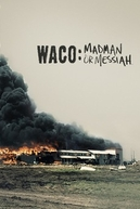 O Massacre de Waco (Waco: Madman or Messiah)