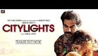 Exclusive | CITYLIGHTS | Official Theatrical Trailer | Rajkummar Rao, Patralekhaa