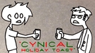 Cynical Holiday Toast (Cynical Holiday Toast)