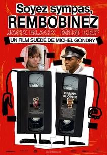 Rebobine, Por Favor - Poster / Capa / Cartaz - Oficial 2