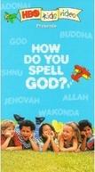 Como Soletrar Deus? (How Do You Spell God?)