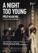 A Night Too Young (Prílis mladá noc)