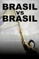 Brasil vs Brasil (Brasil vs Brasil)
