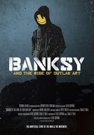 Banksy and the Rise of Outlaw Art (Banksy and the Rise of Outlaw Art)