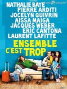 Together is too much (Ensemble, c'est trop)