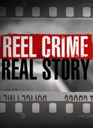 Reel Crime/Real Story (Reel Crime/Real Story)