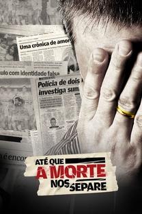 Até Que a Morte nos Separe (1ª Temporada) - Poster / Capa / Cartaz - Oficial 1