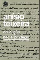 Anísio Teixeira – Educação Não é Privilégio (Anísio Teixeira – Educação Não é Privilégio)