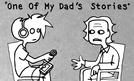 One Of My Dad's Stories (One Of My Dad's Stories)