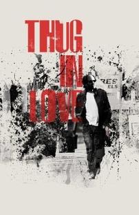 Thug in Love - Poster / Capa / Cartaz - Oficial 1