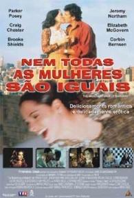 Nem Todas as Mulheres São Iguais - Poster / Capa / Cartaz - Oficial 1