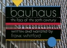 Bauhaus: A Face do Século XX (Bauhaus: The Face of the 20th Century )
