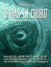 6 Dias em Chubut - Poster / Capa / Cartaz - Oficial 1