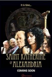 Katherine of Alexandria - Poster / Capa / Cartaz - Oficial 1