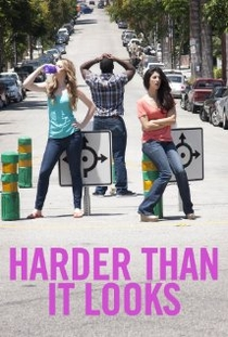 Harder Than It Looks (1ª Temporada)  - Poster / Capa / Cartaz - Oficial 1