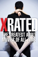 X-Rated: The Greatest Adult Movies of All Time (X-Rated: The Greatest Adult Movies of All Time)