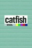 Catfish Brasil (1ª Temporada) (Catfish Brasil (Season 1))
