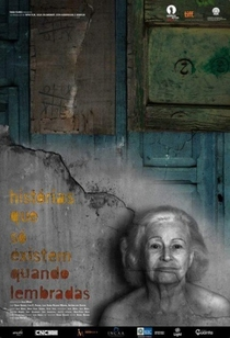Histórias Que Só Existem Quando Lembradas - Poster / Capa / Cartaz - Oficial 1