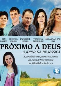 Próximo a Deus - A Jornada de Jéssica - Poster / Capa / Cartaz - Oficial 1