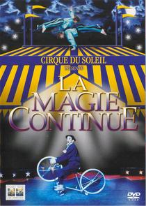 Cirque du Soliel - La Magie Continue - Poster / Capa / Cartaz - Oficial 1