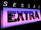 Sessão Extra / Sala Vip (Sessão Extra)