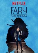 Fary is the New Black (Fary is the New Black)