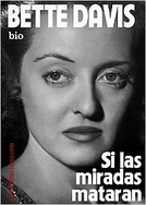 Bette Davis: Se Olhares Matassem (Bette Davis: If Looks Could Kill)