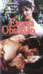Eterna Obsessão - Poster / Capa / Cartaz - Oficial 1