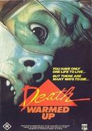 Guerra pela Morte (Death Warmed Up)