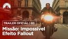 Missão: Impossível - Efeito Fallout | Trailer #3 | LEG | Paramount Brasil