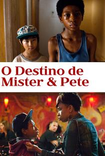 O destino de Mister e Pete - Poster / Capa / Cartaz - Oficial 1