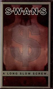 Swans – A Long Slow Screw - Poster / Capa / Cartaz - Oficial 1