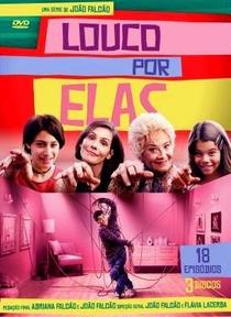 Louco Por Elas (1ª Temporada) - Poster / Capa / Cartaz - Oficial 2