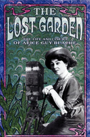 The Lost Garden: a Vida e o Cinema de Alice Guy-Blaché (Le jardin oublié: La vie et l'oeuvre d'Alice Guy-Blaché)