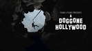 A Doggone Hollywood (A Doggone Hollywood)
