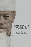 Why Beauty Matters (Why Beauty Matters)