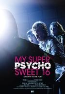 Meu Super Aniversário de 16 anos (My Super Psycho Sweet 16)