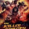 The Killer Robots! Crash and Burn (2016) Tosqueira feita em casa! [Terça Trash]