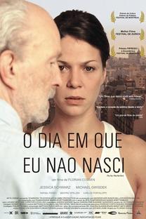 O Dia Em Que Eu Não Nasci - Poster / Capa / Cartaz - Oficial 1