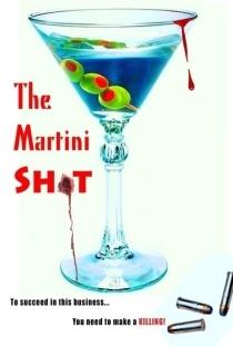 The Martini Shot - Poster / Capa / Cartaz - Oficial 1