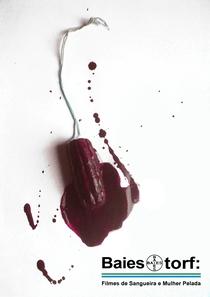 Baiestorf: Filmes de Sangueira e Mulher Pelada - Poster / Capa / Cartaz - Oficial 1