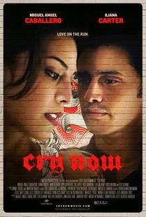 Cry Now - Poster / Capa / Cartaz - Oficial 1