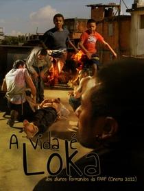 A Vida é Loka - Poster / Capa / Cartaz - Oficial 1