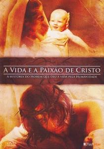 A Vida e a Paixão de Cristo  - Poster / Capa / Cartaz - Oficial 1