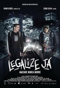 Legalize Já! - Amizade Nunca Morre - Poster / Capa / Cartaz - Oficial 2