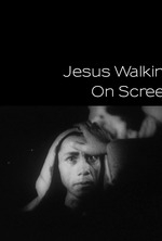 Jesus Walking on Screen - Poster / Capa / Cartaz - Oficial 1