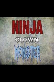 Ninja Clown Monster - Poster / Capa / Cartaz - Oficial 1