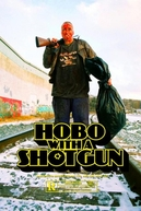 Hobo with a Shotgun (Hobo with a Shotgun)