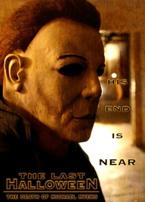 The Last Halloween (The Death of Michael Myers) - Poster / Capa / Cartaz - Oficial 1